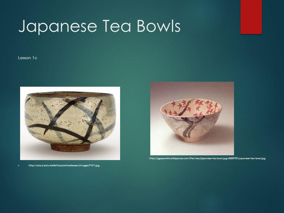 Japanese Tea Bowls Lesson 1c