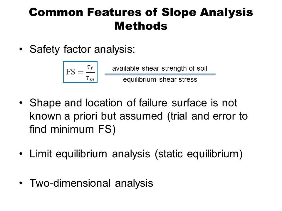 Common Features of Slope Analysis Methods