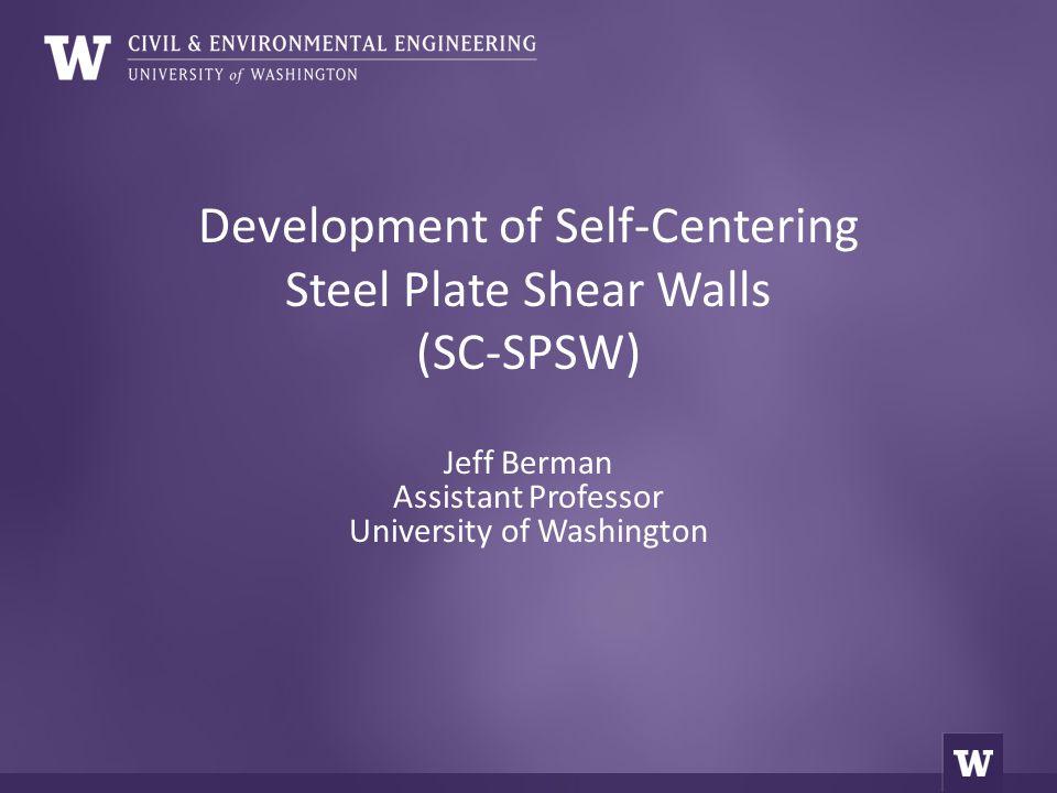Development of Self-Centering Steel Plate Shear Walls (SC-SPSW)