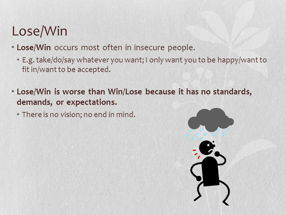 Lose/Win Lose/Win occurs most often in insecure people.