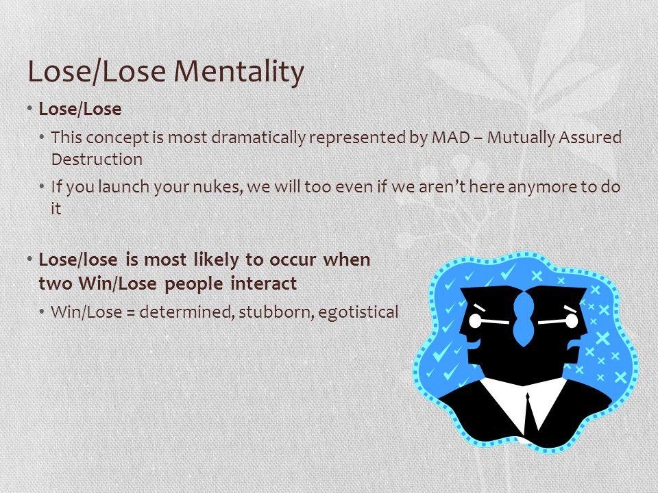 Lose/Lose Mentality Lose/Lose