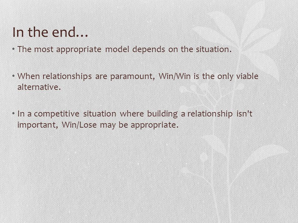 In the end… The most appropriate model depends on the situation.