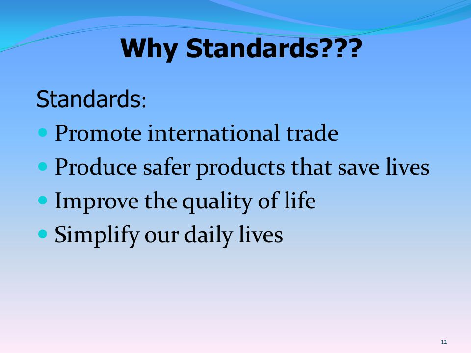Why Standards Standards: Promote international trade