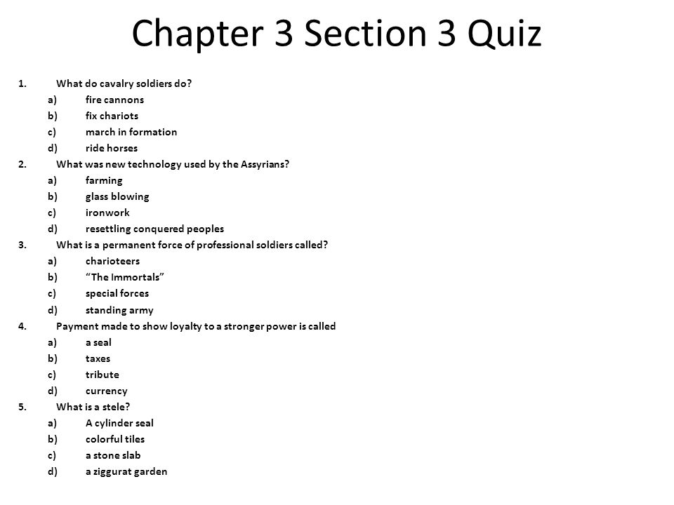 Chapter 3 Section 3 Quiz What do cavalry soldiers do fire cannons