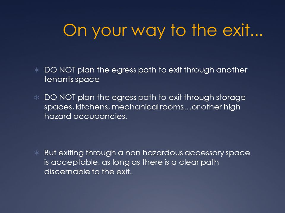 On your way to the exit... DO NOT plan the egress path to exit through another tenants space.