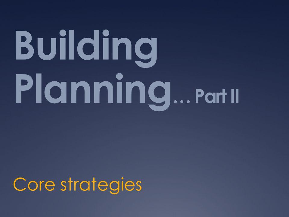 Building Planning… Part II