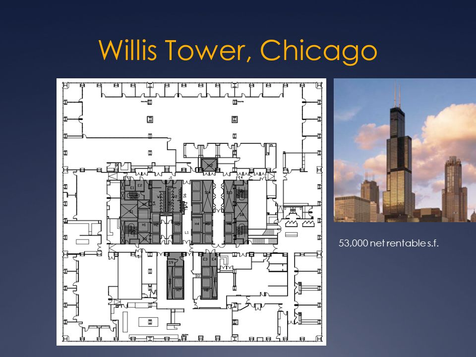 Willis Tower, Chicago 53,000 net rentable s.f.