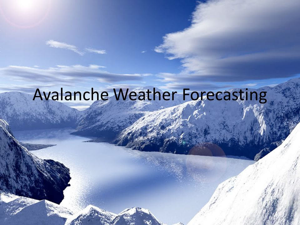 Avalanche Weather Forecasting