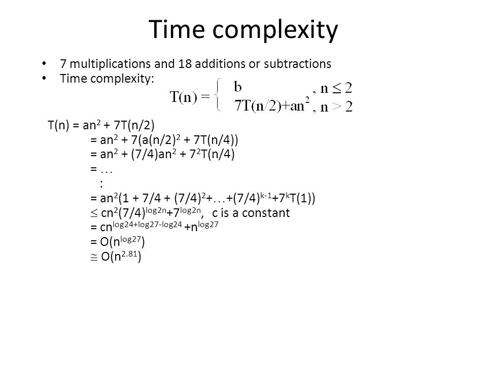 Time complexity 7 multiplications and 18 additions or subtractions