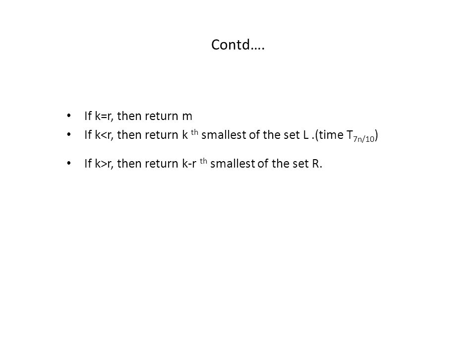 Contd…. If k=r, then return m