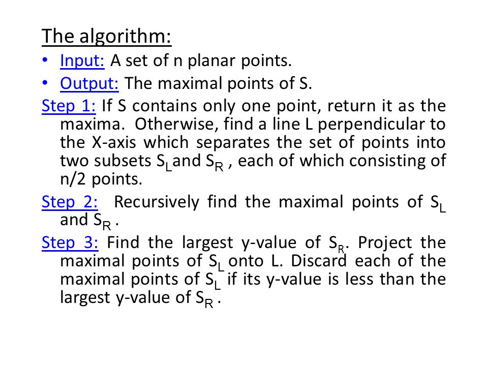 The algorithm: Input: A set of n planar points.