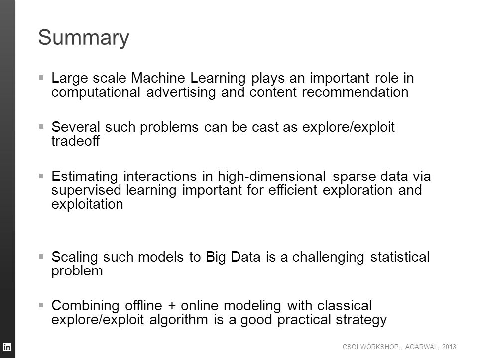 Summary Large scale Machine Learning plays an important role in computational advertising and content recommendation.