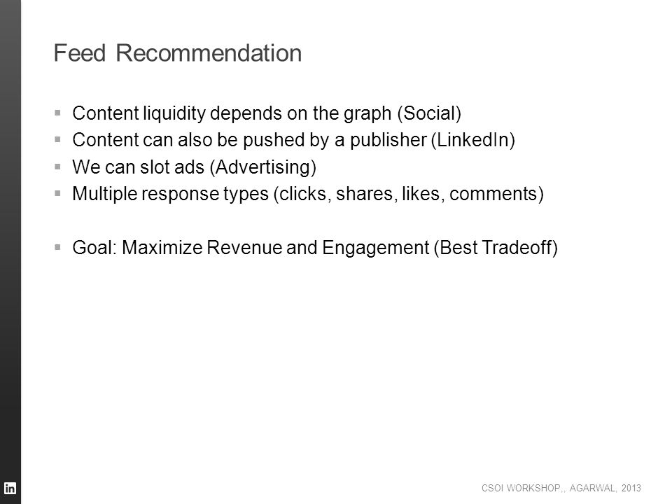 Feed Recommendation Content liquidity depends on the graph (Social)