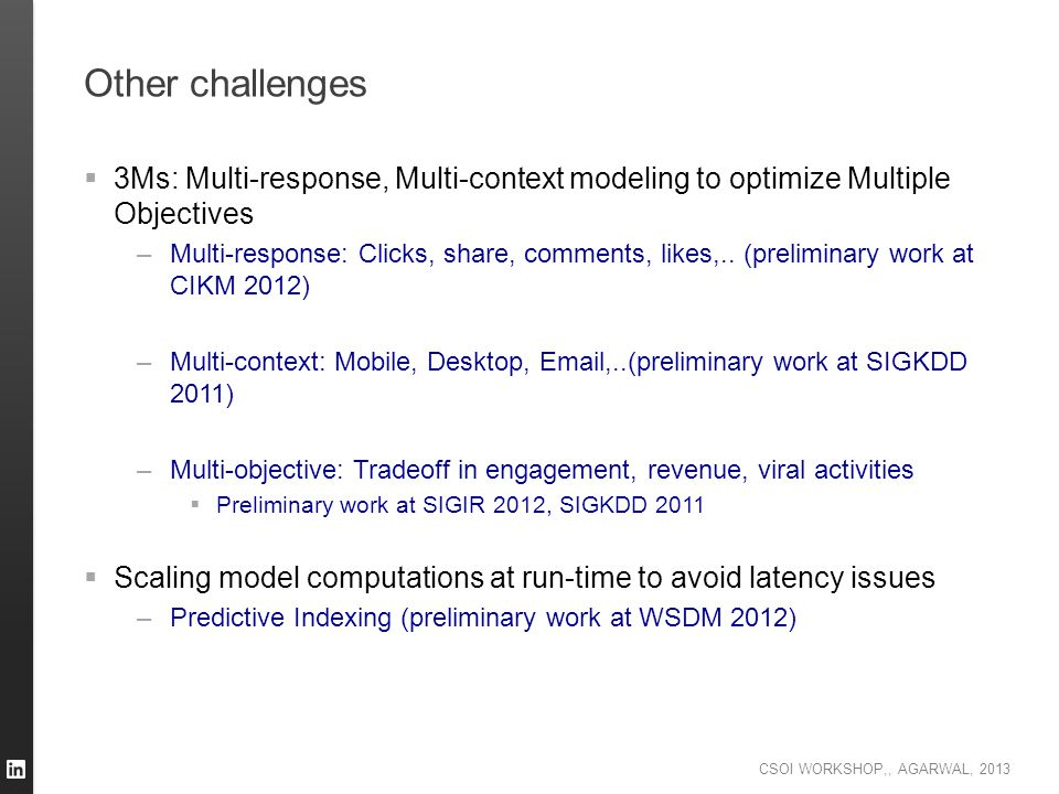 Other challenges 3Ms: Multi-response, Multi-context modeling to optimize Multiple Objectives.
