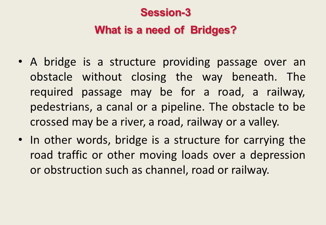 What is a need of Bridges