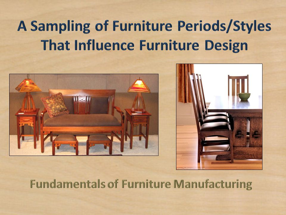 A Sampling of Furniture Periods/Styles That Influence Furniture Design