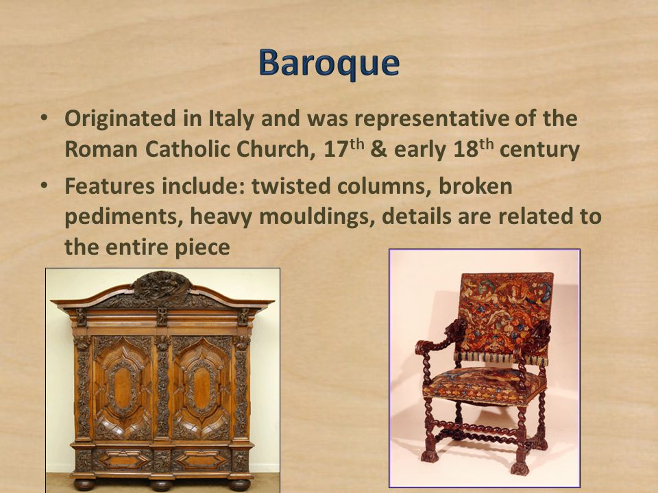 Baroque Originated in Italy and was representative of the Roman Catholic Church, 17th & early 18th century.
