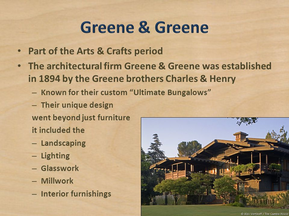 Greene & Greene Part of the Arts & Crafts period