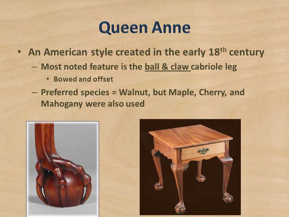Queen Anne An American style created in the early 18th century