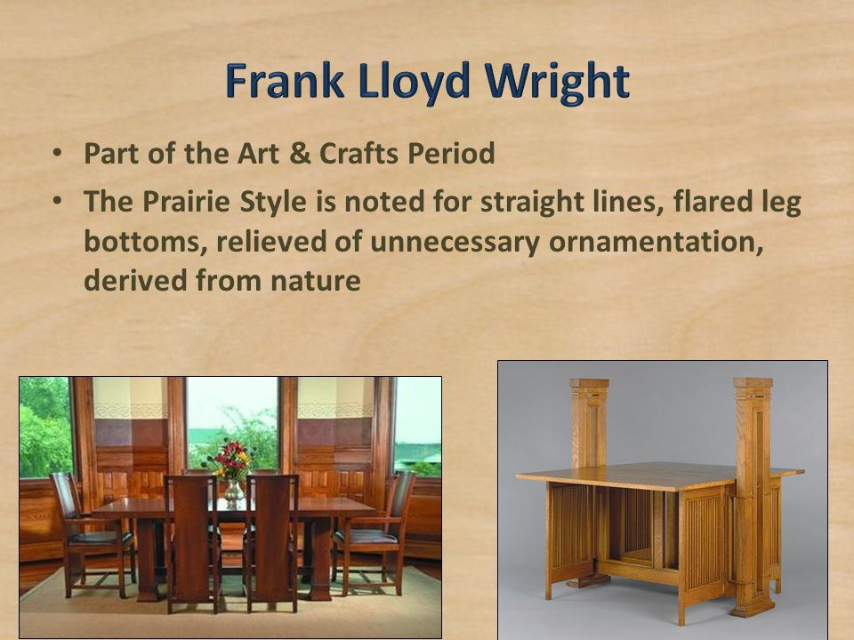 Frank Lloyd Wright Part of the Art & Crafts Period