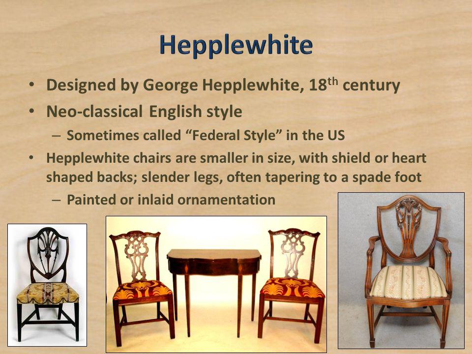 Hepplewhite Designed by George Hepplewhite, 18th century