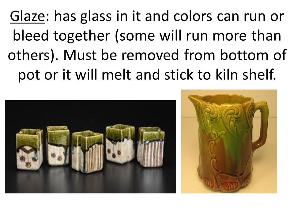 Glaze: has glass in it and colors can run or bleed together (some will run more than others).