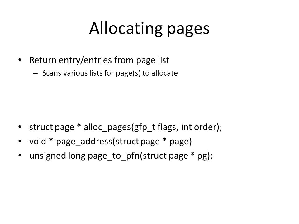 Allocating pages Return entry/entries from page list