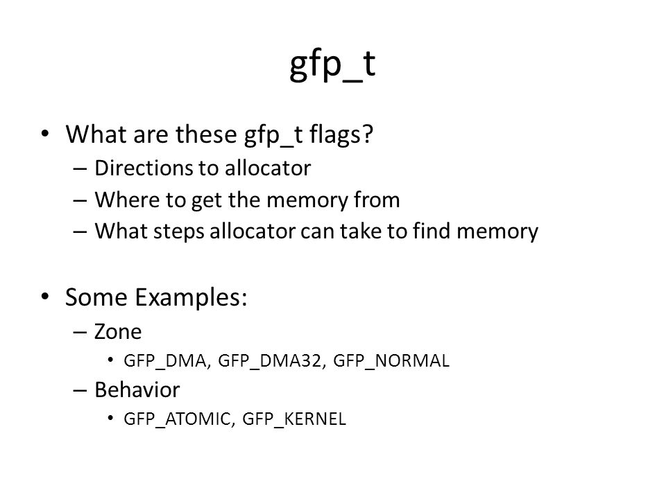 gfp_t What are these gfp_t flags Some Examples: