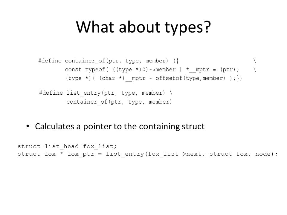 What about types Calculates a pointer to the containing struct
