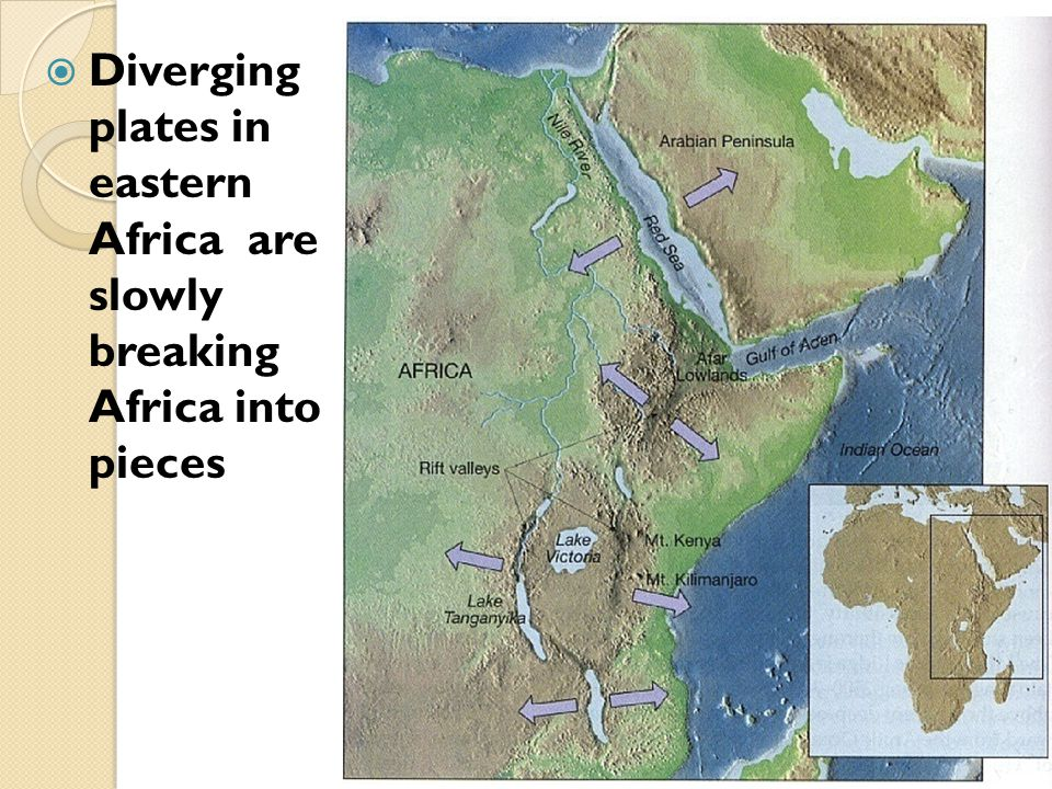 Diverging plates in eastern Africa are slowly breaking Africa into pieces