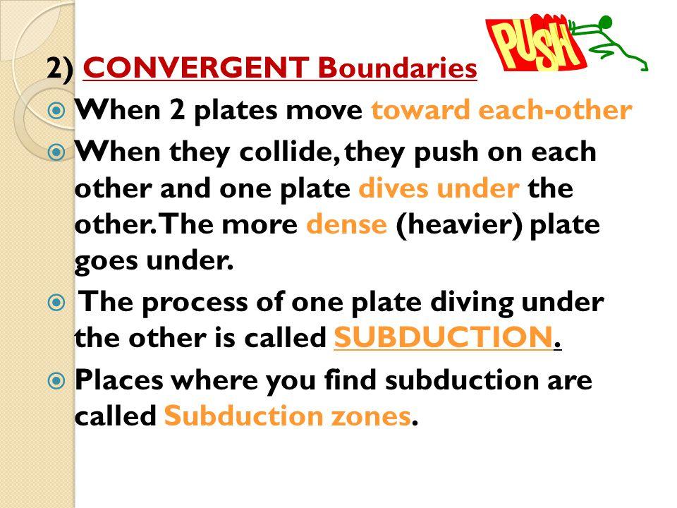 2) CONVERGENT Boundaries