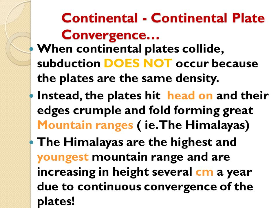 Continental - Continental Plate Convergence…