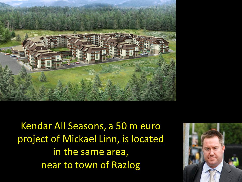Kendar All Seasons, a 50 m euro project of Mickael Linn, is located in the same area, near to town of Razlog