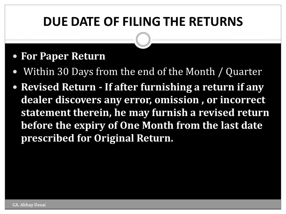 DUE DATE OF FILING THE RETURNS
