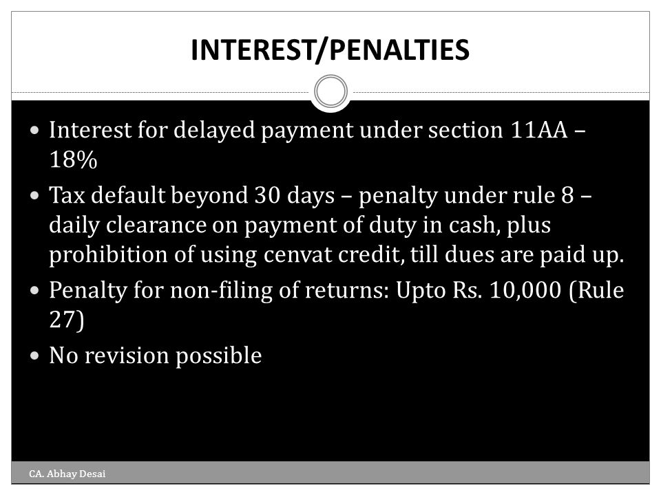 INTEREST/PENALTIES Interest for delayed payment under section 11AA – 18%