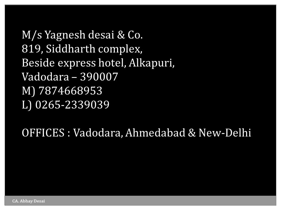 OFFICES : Vadodara, Ahmedabad & New-Delhi