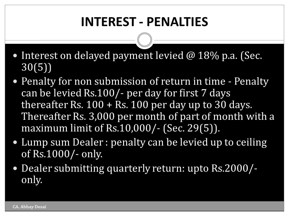INTEREST - PENALTIES Interest on delayed payment levied @ 18% p.a. (Sec. 30(5))