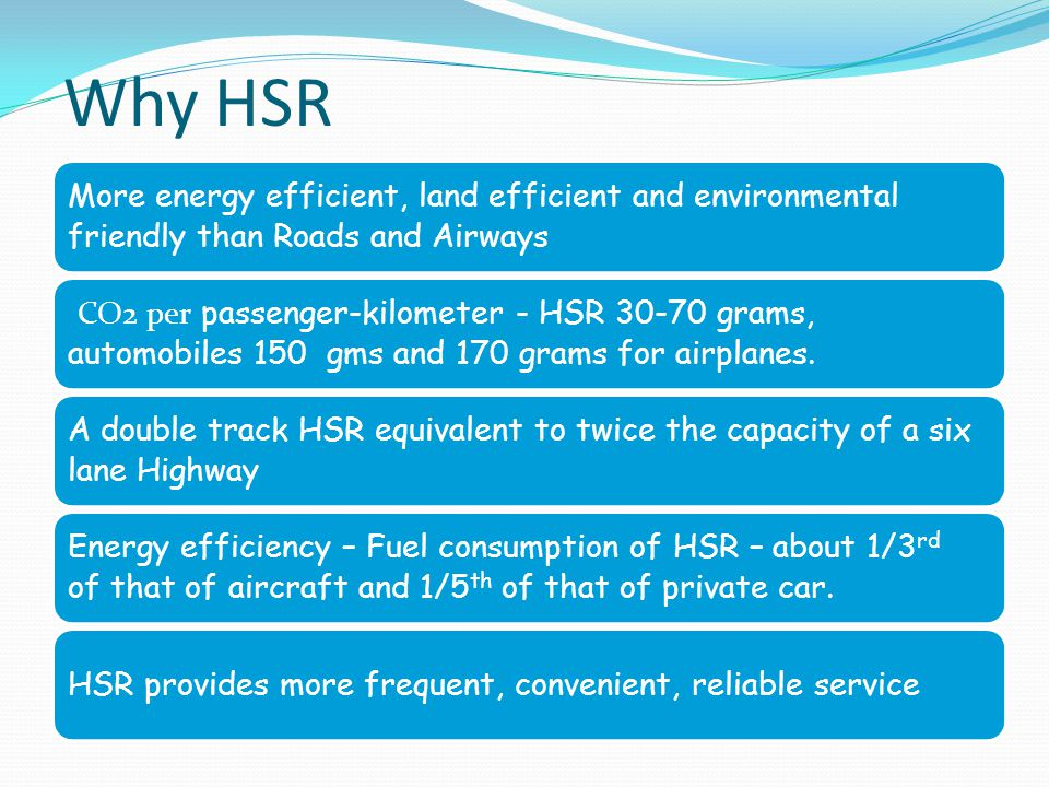 Why HSR More energy efficient, land efficient and environmental friendly than Roads and Airways.