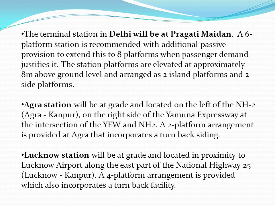 The terminal station in Delhi will be at Pragati Maidan