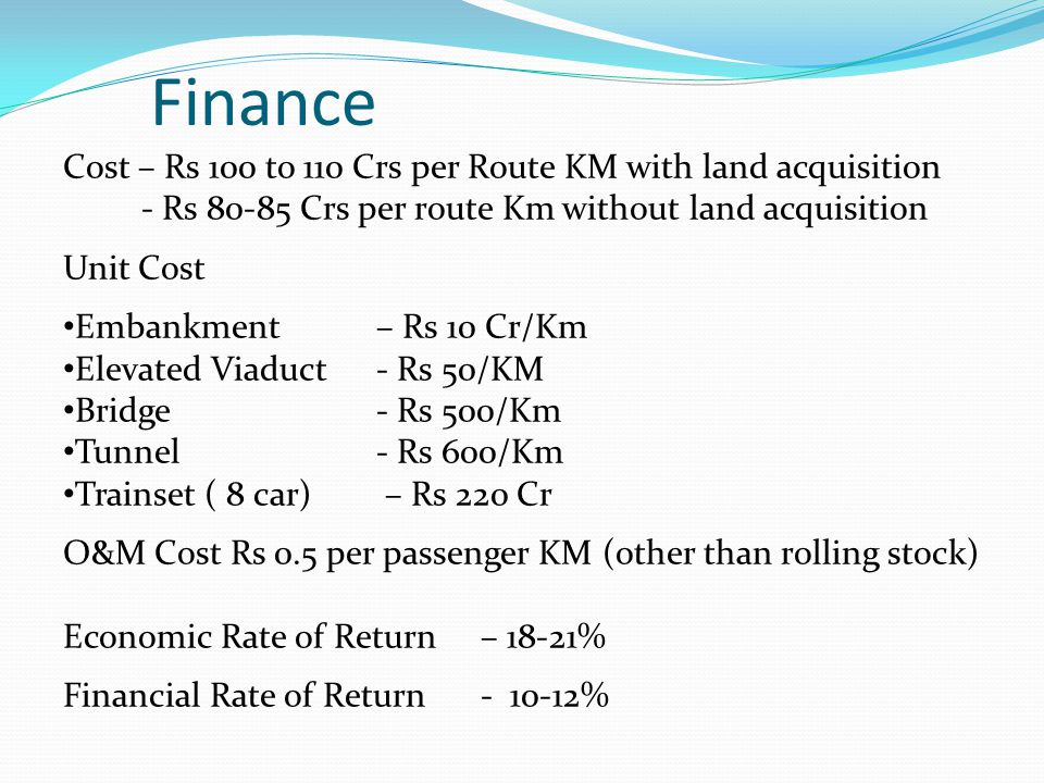 Finance Cost – Rs 100 to 110 Crs per Route KM with land acquisition