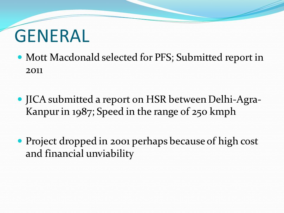 GENERAL Mott Macdonald selected for PFS; Submitted report in 2011