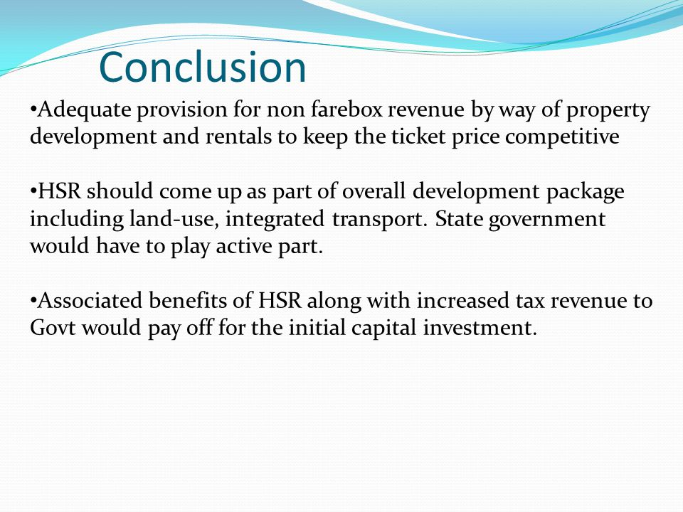 Conclusion Adequate provision for non farebox revenue by way of property development and rentals to keep the ticket price competitive.