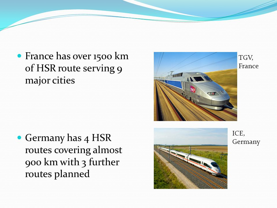 France has over 1500 km of HSR route serving 9 major cities