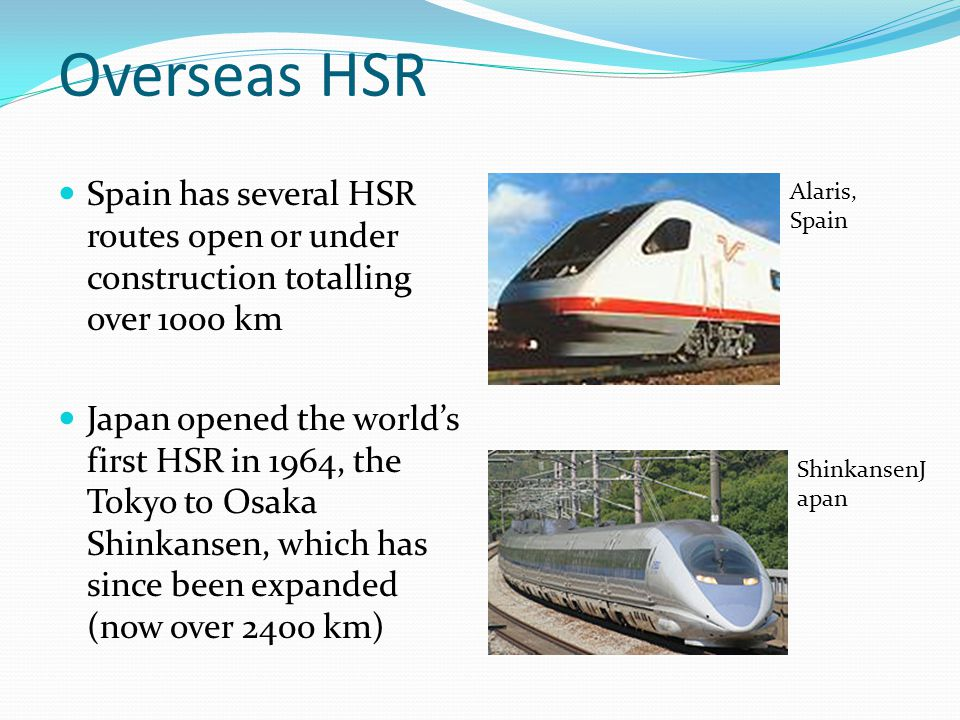 Overseas HSR Spain has several HSR routes open or under construction totalling over 1000 km.