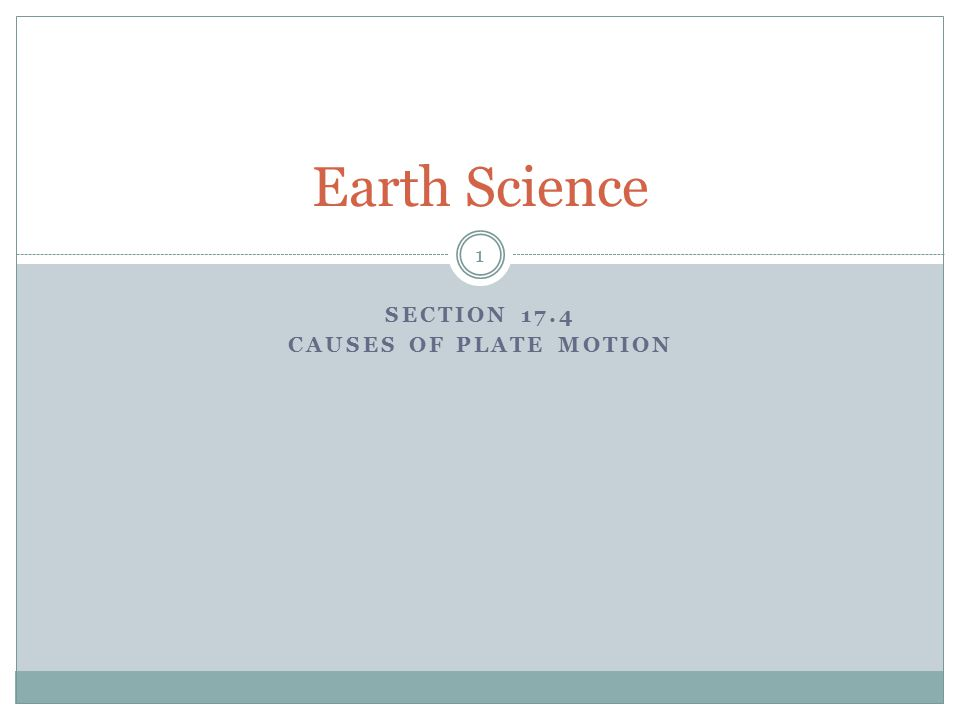 Section 17.4 Causes of plate motion