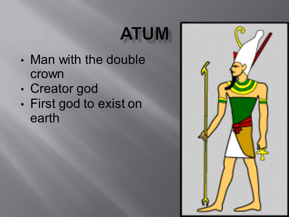 Man with the double crown Creator god First god to exist on earth