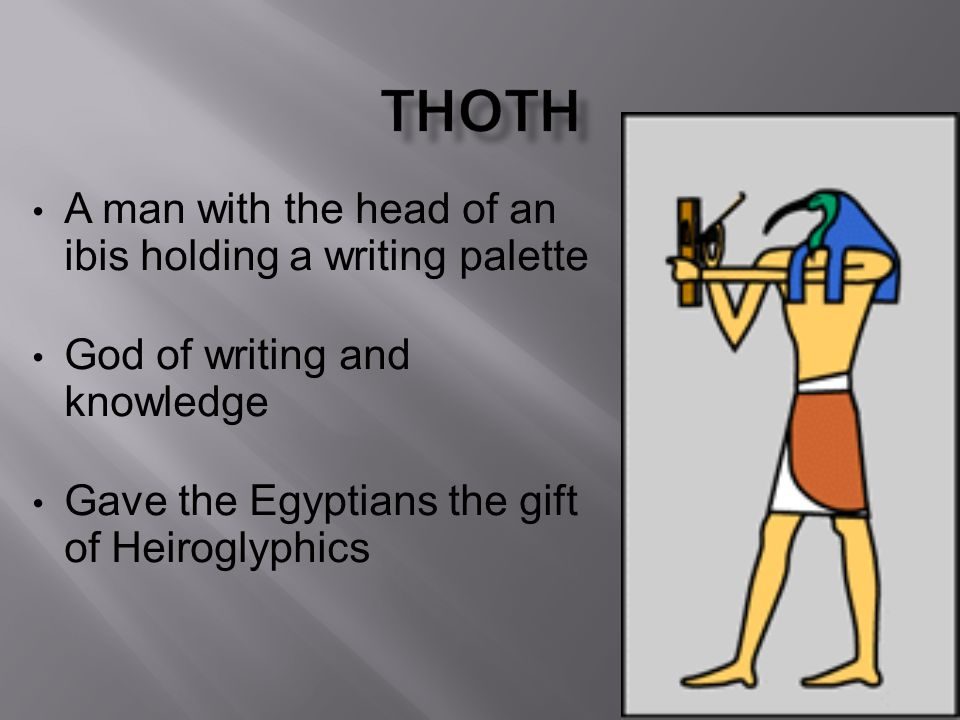 Thoth A man with the head of an ibis holding a writing palette