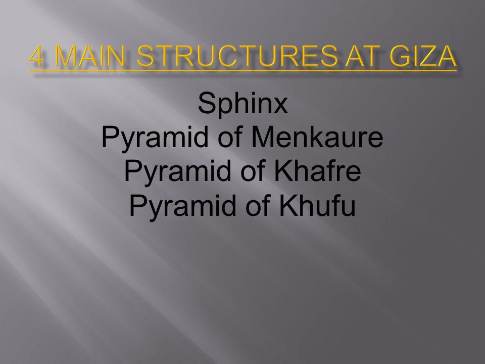 4 Main structures at Giza