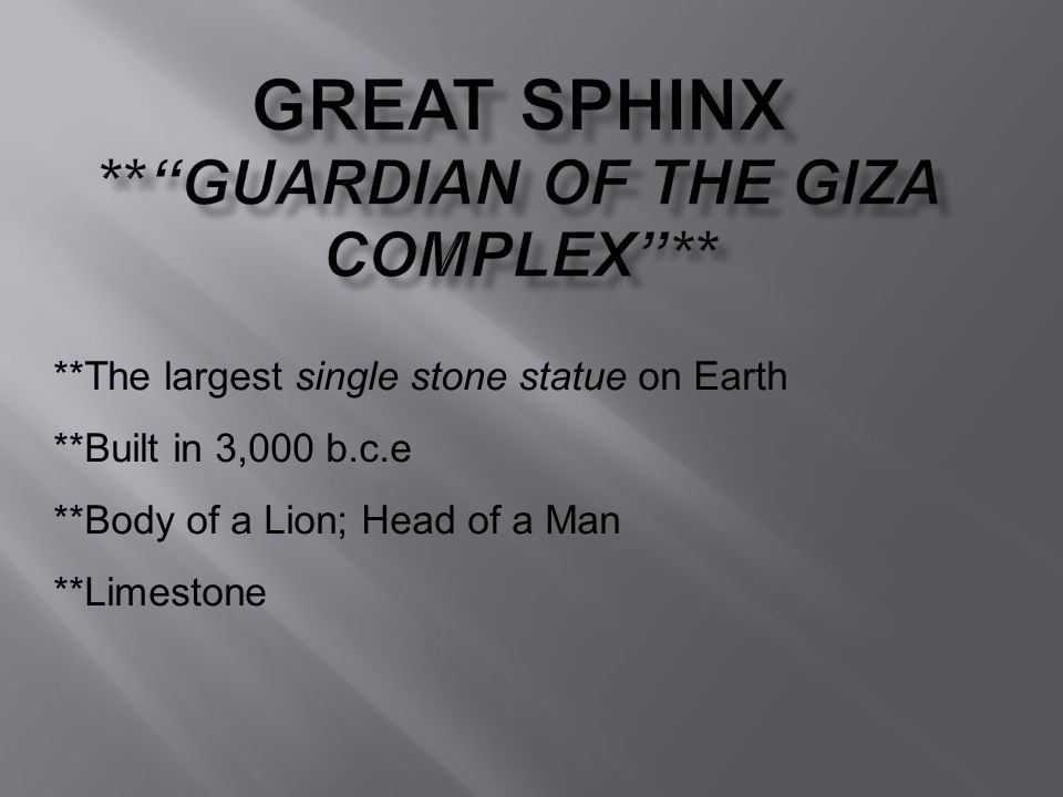 Great Sphinx ** Guardian of the Giza Complex **