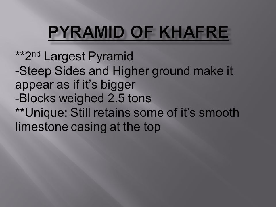 Pyramid of Khafre **2nd Largest Pyramid